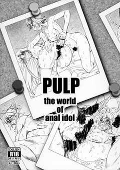PULP the world of anal idol